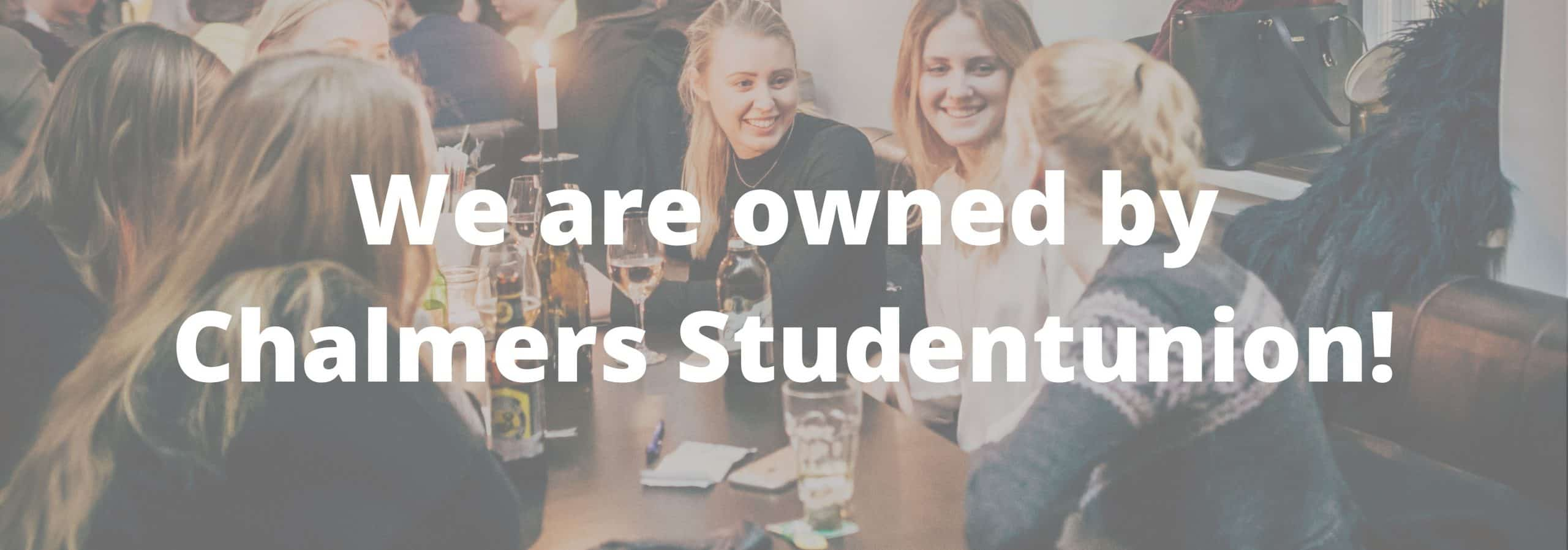 We are owned by Chalmers studentunion